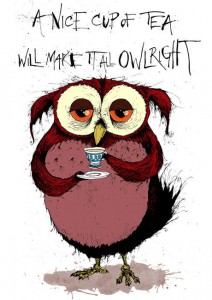 Owl Cup Of Tea make Everything Alright!
